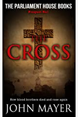 The Cross: The first prequel in the Parliament House Books Series Kindle Edition