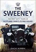 The Sweeney: The First Sixty Years of Scotland Yard's Flying Squad (English Edition)
