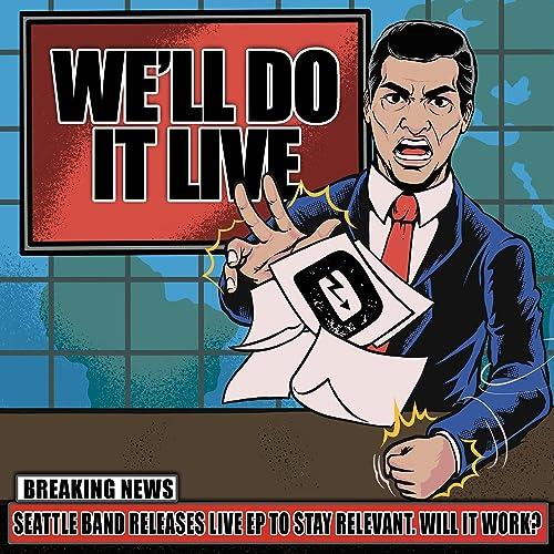 We'll Do It Live [Explicit]