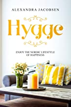 Hygge: Enjoy the Nordic Lifestyle of Happiness