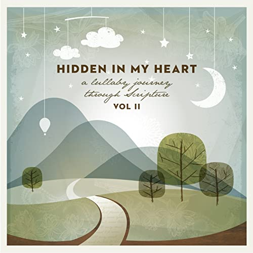 Hidden in My Heart (A Lullaby Journey Through Scripture), Vol. 2