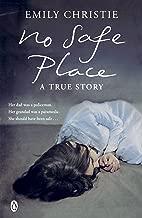 No Safe Place: A True Story