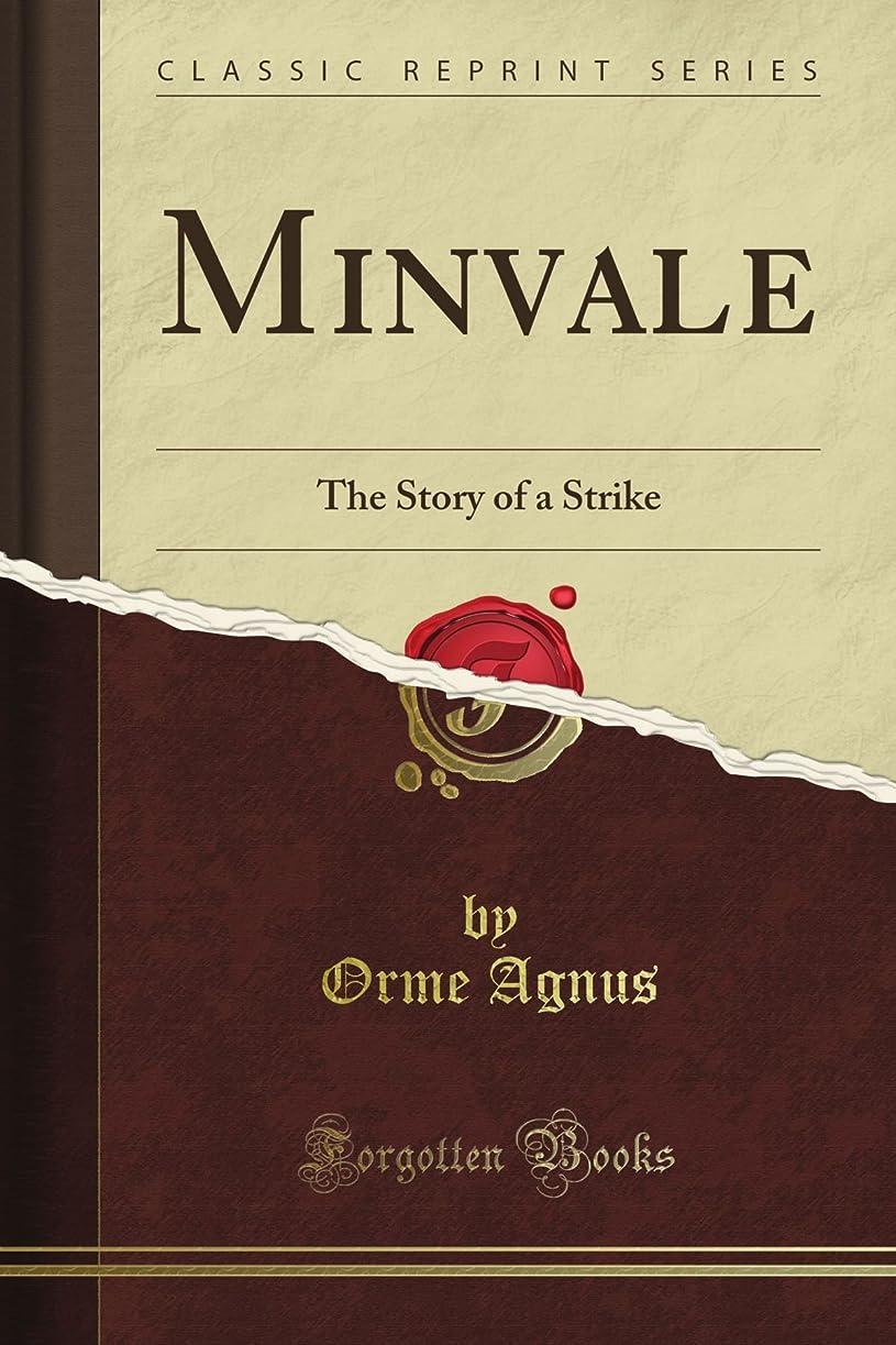 立場前文かんがいMinvale: The Story of a Strike (Classic Reprint)