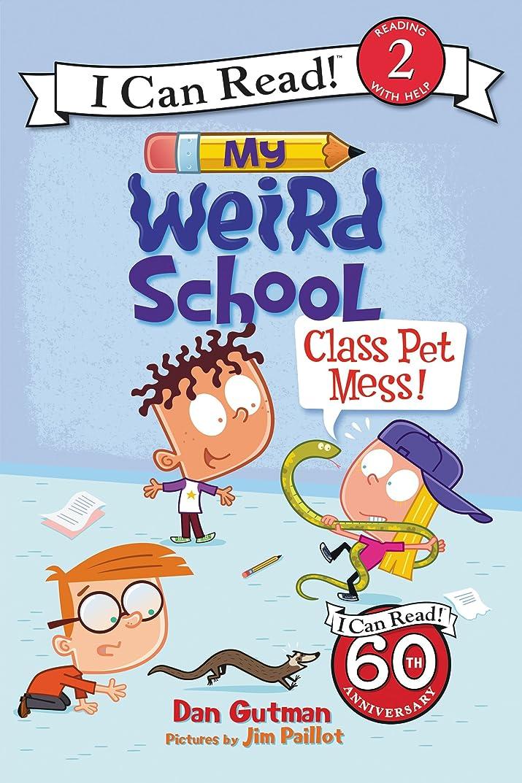準拠めったにあたたかいMy Weird School: Class Pet Mess! (I Can Read Level 2) (English Edition)