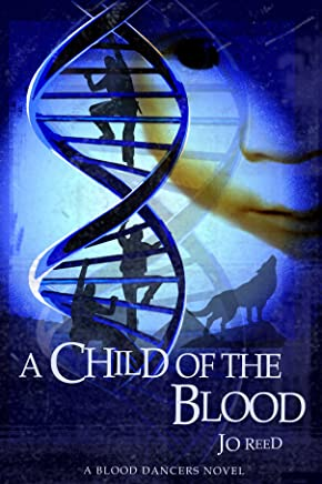 A Child of the Blood (A Blood Dancers Novel Book 2)