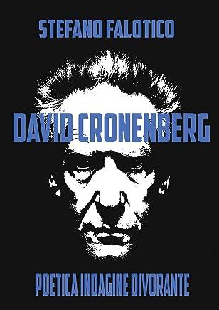 David Cronenberg, poetica indagine divorante