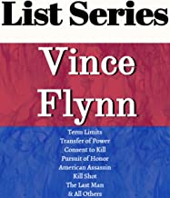 VINCE FLYNN: SERIES READING ORDER: MITCH RAPP SERIES, TERM LIMITS, TRANSFER OF POWER, CONSENT TO KILL, EXECUTIVE POWER, AN...
