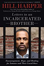 Letters to an Incarcerated Brother: Encouragement, Hope, and Healing for Inmates and..