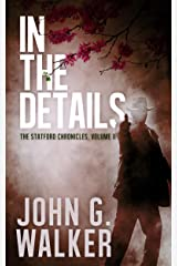 In The Details (The Statford Chronicles Book 2) Kindle Edition