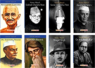 Freedom Fighters (Set of 8 Books) - Know About Mahatma Gandhi,Subhash Chandra Bose,Bhagat Singh,Sardar Patel, Jawaharlal Nehru,Dr. Rajendra Prasad,Vinoba Bhave,Dr. B.R Ambedkar