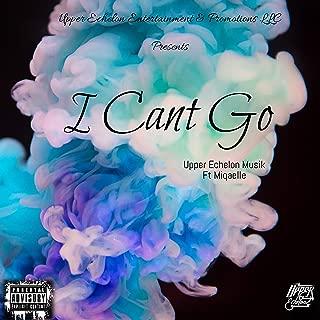 I Can't Go [Explicit]