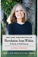 Revolution from Within: A Book of Self-Esteem Kindle Edition