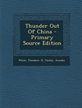 Thunder Out of China - Primary Source Edition