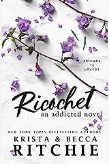 Ricochet: An Addicted Novel Kindle Edition