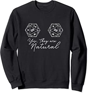 Yes They Are Natural d20 dice 20 sided, Role Play Gamer Girl Sweatshirt