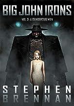 Big John Irons Vol 2: A Dangerous Man
