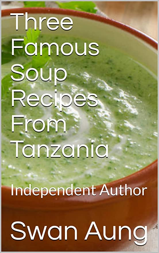 勝者クッション浜辺Three Famous Soup Recipes From Tanzania: Independent Author (English Edition)