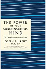 """The Power of Your Subconscious Mind: The Complete Original Edition: Also Includes the Bonus Book """"You Can Change Your Whole Life"""" (GPS Guides to Life) Kindle Edition"""