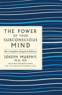 """The Power of Your Subconscious Mind: The Complete Original Edition: Also Includes the Bonus Book """"You Can Change Your Whol..."""