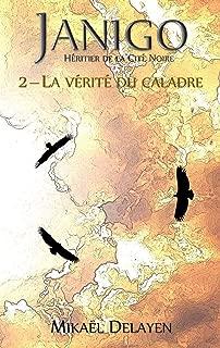 Janigo, héritier de la Cité Noire: La vérité du caladre (French Edition)
