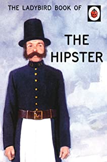 The Ladybird Book of the Hipster (Ladybirds for Grown-Ups) (English Edition)