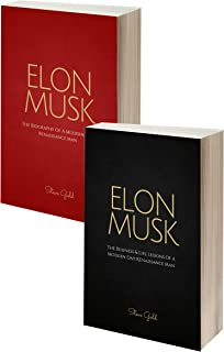 Elon Musk Box Set (2 in 1): The Biography Of A Modern Day Renaissance Man & The Business & Life Lessons Of A Modern Day Renaissance Man (Elon Musk, Tesla, ... Elon Musk Lessons) (English Edition)