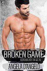 Broken Game - Ogni maledetta volta (Italian Edition) Kindle Edition