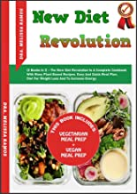 NEW DIET REVOLUTION: (2 Books In 1) - The New Diet Revolution Is A Complete Cookbook With Many Plant Based Recipes. Easy And Quick Meal Plan. Diet For Weight Loss And To Increase Energy