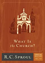 What is The Church? (Crucial Questions Series Book 17)