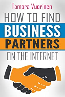 How to find Business Partners on the Internet: Top 209 E-Commerce and B2B Marketplaces (English Edition)