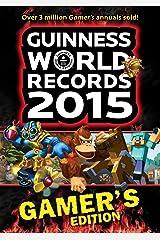 Guinness World Records 2015 Gamer's Edition (Guinness World Records Gamer's Edition) Kindle Edition