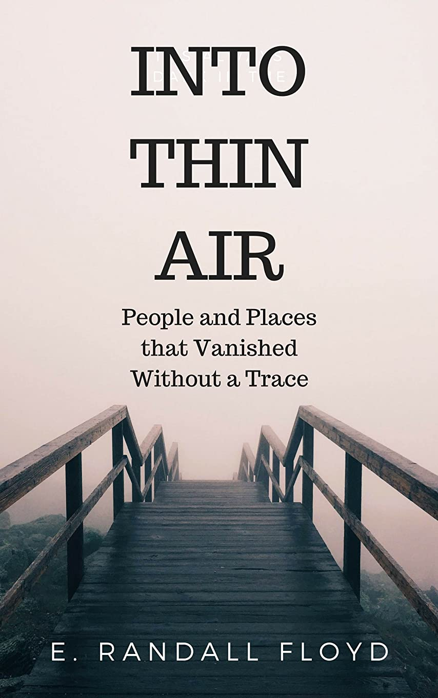 ナビゲーション刈り取るなぞらえるInto Thin Air: People and Places That Vanished Without A Trace (English Edition)