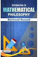 Introduction to Mathematical Philosophy: Introduction to Mathematical Philosophy is a book by philosopher Bertrand Russell Kindle Edition