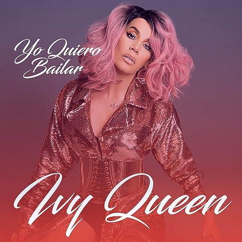 Yo Quiero Bailar By Ivy Queen On Amazon Music Amazon Com