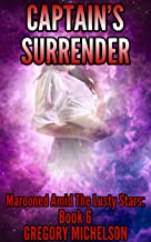 Captain's Surrender: The Sexy Stars (Marooned Amid the Lusty Stars Book 6)
