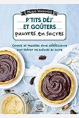 P'tits déj' et goûters pauvres en sucre (Recettes santé) Format Kindle