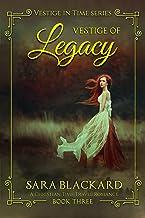 Vestige of Legacy: A Christian Time Travel Romance (Vestige in Time Book 3)