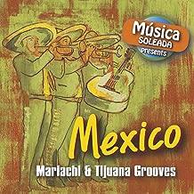 Mexico - Mariachi & Tijuana Grooves