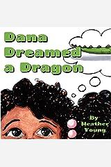 Dana Dreamed a Dragon Kindle Edition