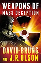 Weapons of Mass Deception: A National Security Thriller (The WMD Files Book 1)