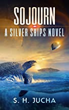 Sojourn (The Silver Ships Book 13)