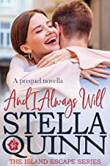 And I Always Will: A Prequel (Island Escape Series) Kindle Edition