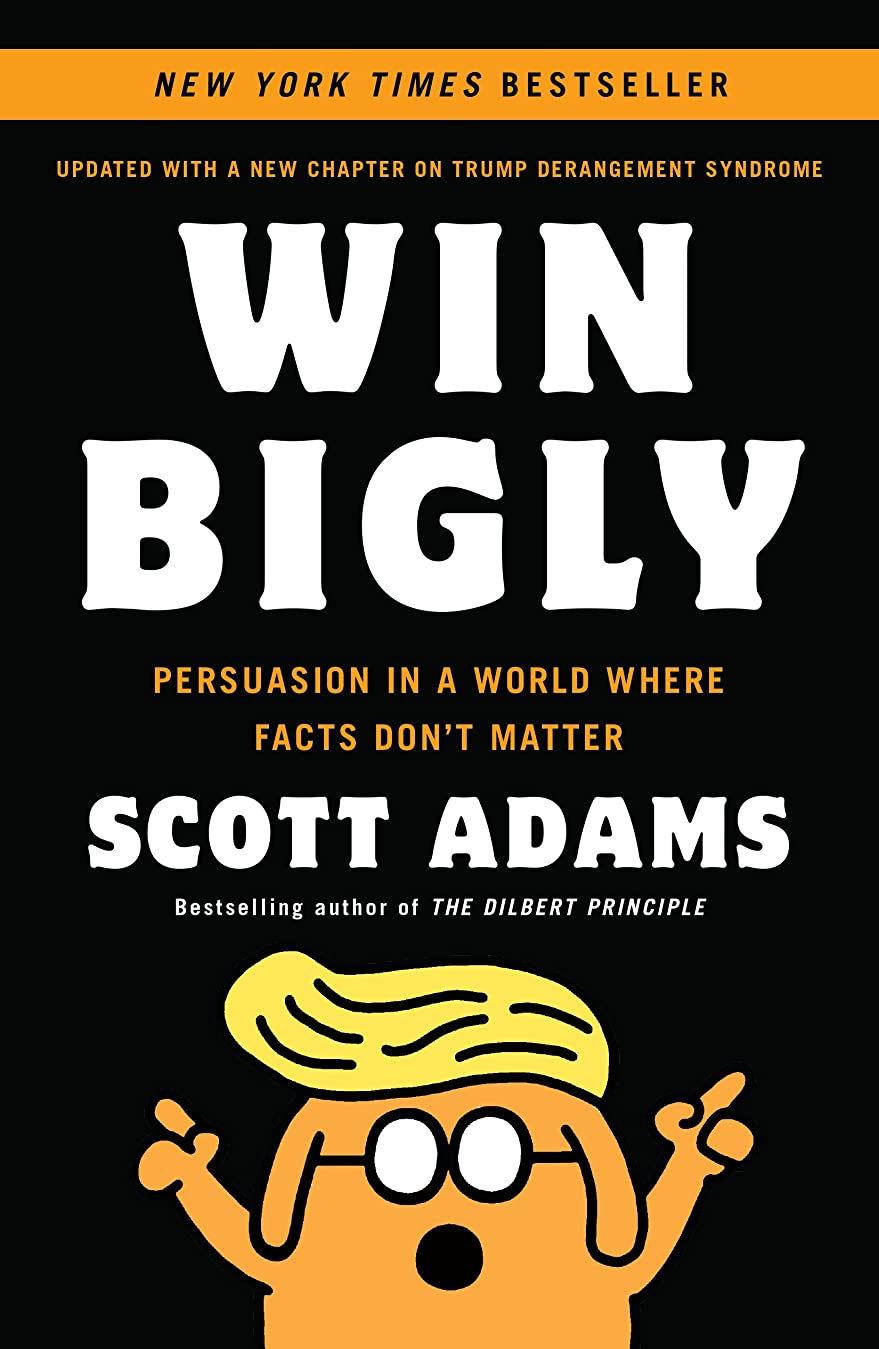トランクライブラリカプセル開発するWin Bigly: Persuasion in a World Where Facts Don't Matter (English Edition)