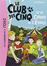 Le Club DES Cinq ET Le Cirque De L'Etoile (French Edition)