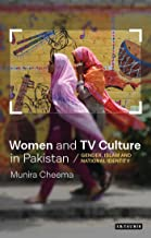 Women and TV Culture in Pakistan: Gender, Islam and National Identity (Library of South Asian History and Culture)