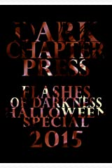 Flashes Of Darkness: Halloween Special 2015: A Flash Fiction Collection Kindle Edition