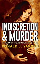 Indiscretion & Murder : A Johnny Sundance Florida Mystery (Book 10) (The Johnny Sundance Florida Mystery Series)
