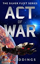 Act of War (The Silver Fleet Series Book 3)