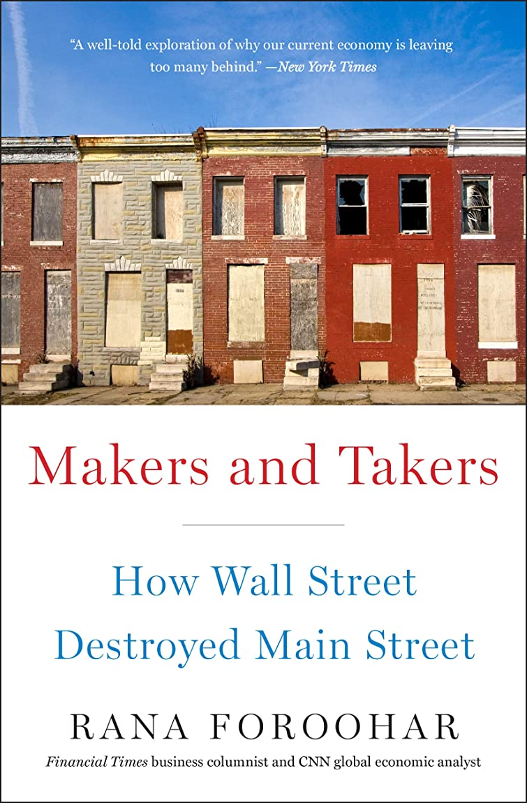 多くの危険がある状況栄光の泥棒Makers and Takers: How Wall Street Destroyed Main Street (English Edition)