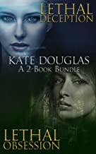 Kate Douglas: A 2-Book Bundle: Lethal Deception and Lethal Obsession